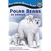 Polar Bears: In Danger (Penguin Young Readers, L3) by Edwards, Roberta (2008) Paperback