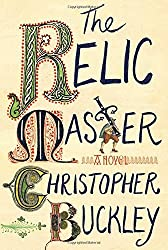 The Relic Master by Christopher Buckley (2015-12-08)