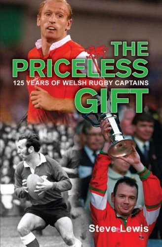 The Priceless Gift: 125 Years of Welsh Rugby Captains by Steve Lewis (2005-10-06)
