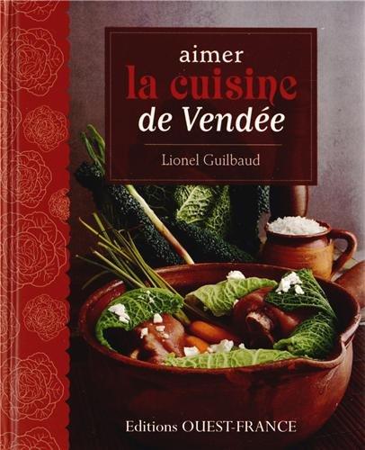 Aimer la cuisine de Vendée par Lionel Guilbaud