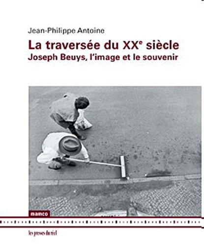 La traversée du XXe siècle : Joseph Beuys, l'image et le souvenir