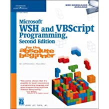 Microsoft WSH and VBScript Programming for the Absolute Beginner by Jr. Jerry Lee Ford (2005-02-18)
