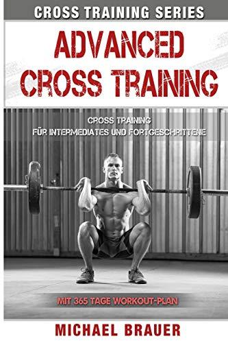 Advanced Cross Training: Für Intermediates und Fortgeschrittene (Cross Training Series, Band 3)