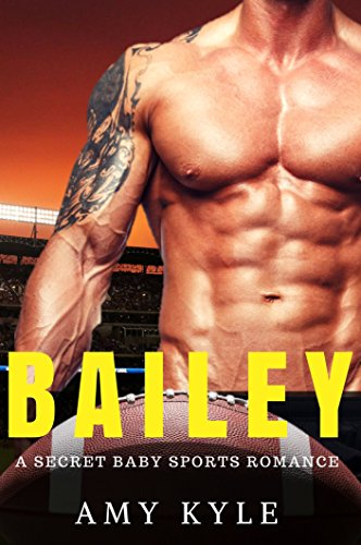 bailey-a-secret-baby-sports-romance-english-edition