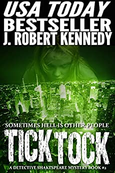 Tick Tock (A Detective Shakespeare Mystery, Book #2) (Detective Shakespeare Mysteries) by [Kennedy, J. Robert]