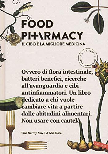 Food pharmacy. Il cibo è la migliore medicina