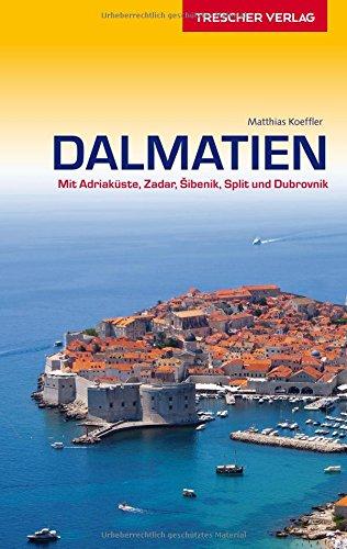 Preisvergleich Produktbild Dalmatien - Mit Adriaküste, Zadar, Sibenik, Split und Dubrovnik (Trescher-Reihe Reisen)