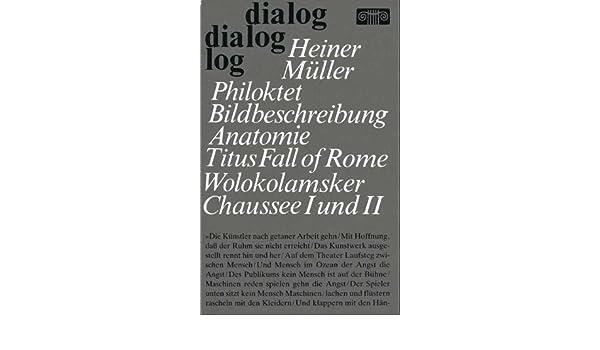 e3b057b988648b Philoktet - Bildbeschreibung - Anatomie Titus Fall of Rome. Ein  Shakespearekommentar - Wolokolamsker Chaussee I - Wolokolamsker Chaussee  II  Wald bei ...