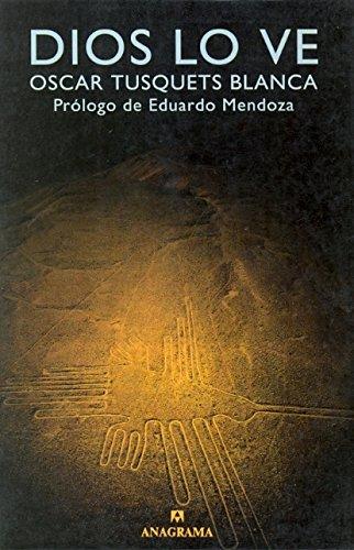 Dios lo ve (Argumentos) por Óscar Tusquets Blanca