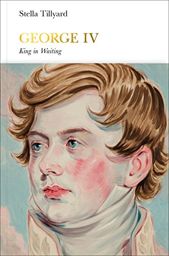 George IV (Penguin Monarchs): King in Waiting...