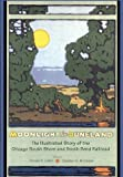 Moonlight in Duneland: The Illustrated History of the Chicago South Shore and South Bend Railroad by South Shore & South B Chicago (1998-10-01)