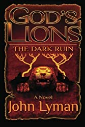 God's Lions - The Dark Ruin by John Lyman (2013-02-24)