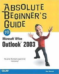 Absolute Beginner's Guide to Microsoft Office Outlook 2003 by Ken Slovak (2003-10-11)