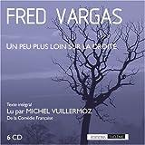 Peu plus loin sur la droite (Un) | Vargas, Fred (1957-....). Auteur