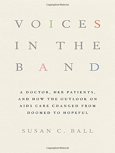 Voices in the Band: A Doctor, Her Patients, and How the Outlook on AIDS Care Changed from Doomed to Hopeful (The Culture and Politics of Health Care Work) by Susan C. Ball (2015-02-19) (Microsoft Health Band)