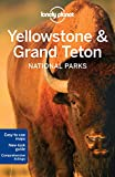 Yellowstone & Grand Teton Nat Pks (Lonely Planet Yellowstone & Grand Tetons National Parks)