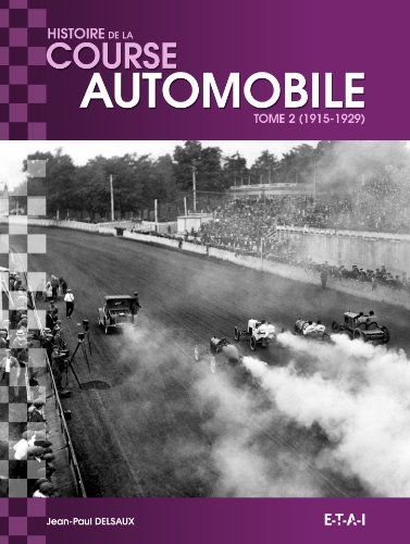 Histoire mondiale de la course automobile : Tome 2, 1915-1929