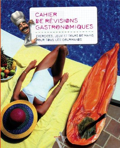 Cahier de revisions gastronomiques : Exercices, jeux et tours de mains pour tous les gourmands