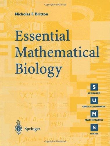 Essential Mathematical Biology (Springer Undergraduate Mathematics Series) by Britton. Nicholas F. ( 2003 ) Paperback