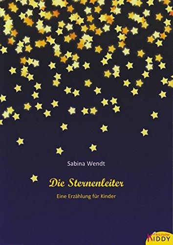 Die Sternenleiter: Eine Erzählung für Kinder (R.G. Fischer Kiddy)