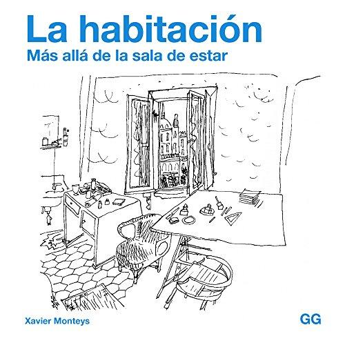 La habitación: Más allá de la sala de estar por Xavier Monteys