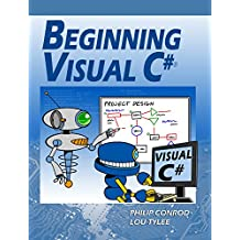 Beginning Visual C#: A Step by Step Computer Programming Tutorial (English Edition)
