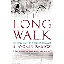 The Long Walk: The True Story of a Trek to Freedom by Slavomir Rawicz (26-Apr-2007) Paperback