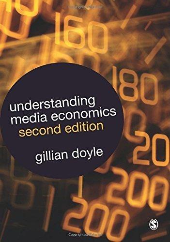 Understanding Media Economics by Gillian Doyle (2013-04-30)
