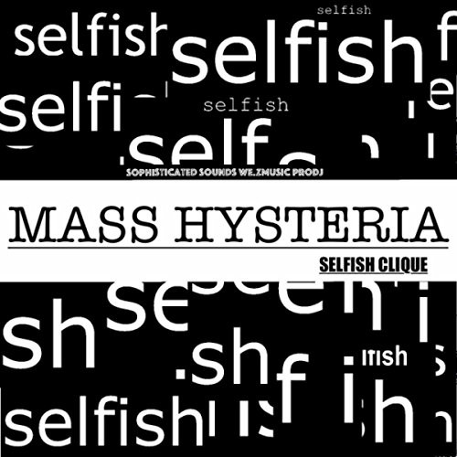 Mass Hysteria (feat. Selfish Clique)