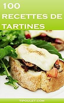 100 recettes de tartines - Aurelien Groux
