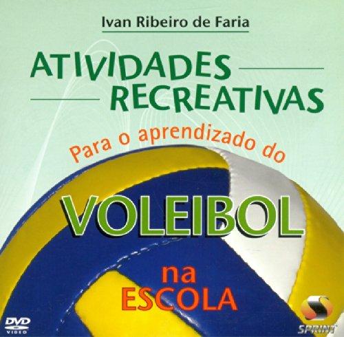 Atividades Recreativas Para O Aprendizado Do Voleibol Na Escola- Livro Virtual (Em Portuguese do Brasil)