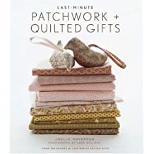 Last-minute Patchwork and Quilted Gifts by Hoverson, Joelle (2007)