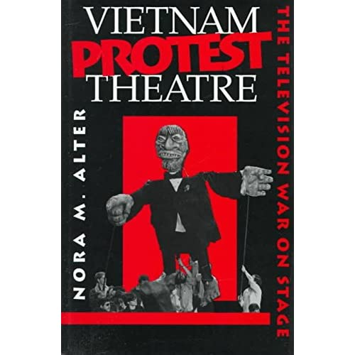 [(Vietnam Protest Theatre : The Television War on Stage)] [By (author) Nora M. Alter] published on (May, 1996)
