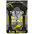 The Dead in Their Vaulted Arches (FLAVIA DE LUCE)