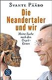 Die Neandertaler und wir: Meine Suche nach den Urzeit-Genen by Svante Pääbo (2015-09-24) - Svante Pääbo