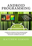 Android Programming: Complete Introduction for Beginners – Step By Step Guide How to Create Your Own Android App Easy! (Programming is Easy)