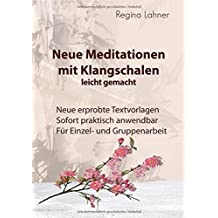 Neue Meditationen mit Klangschalen by Regina Lahner (2015-11-16)