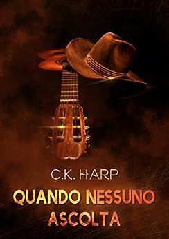 Quando nessuno ascolta di [Harp, C. K. ]