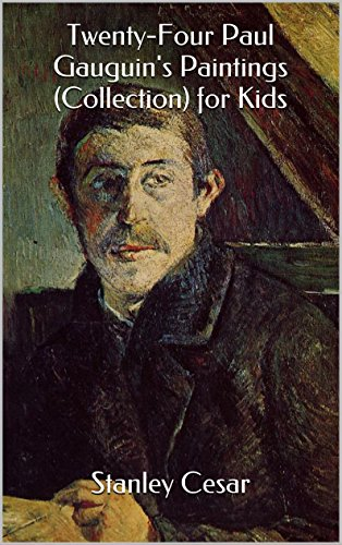 Twenty-Four Paul Gauguin's Paintings (Collection) for Kids (English Edition)