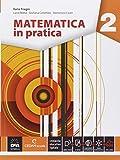 Matematica in pratica. Per le Scuole superiori. Con e-book. Con espansione online: 2