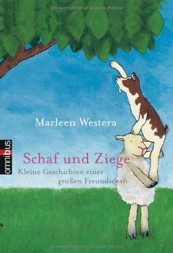 Schaf und Ziege - Kleine Geschichten einer großen Freundschaft