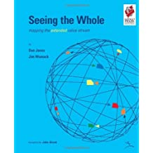 Seeing the Whole: Mapping the Extended Value Stream (Lean Enterprise Institute) by Daniel T. Jones (2002-11-01)