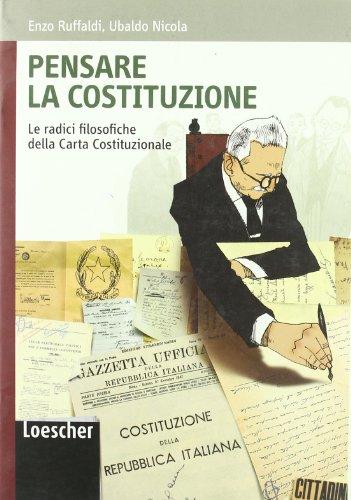 Pensare la Costituzione. Le radici filosofiche della carta costituzionale. Per le Scuole superiori. Con espansione online