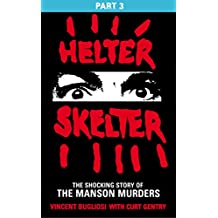 Helter Skelter: Part Three of the Shocking Manson Murders