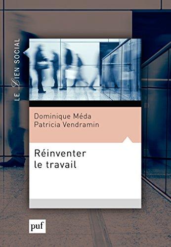 Réinventer le travail (Le lien social) par Dominique Méda