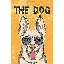 The Dog: Password Log (An Internet Address and Password Journal) : Internet Address & Password Log Book, Bank Log password, Software Codes (Password BooK)
