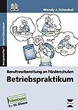 Betriebspraktikum: Berufsvorbereitung an Förderschulen (7. bis 10. Klasse)