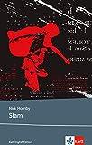 Slam: Schulausgabe für das Niveau B2, ab dem 6. Lernjahr. Ungekürzter englischer Originaltext mit Annotationen (Klett English Editions) - Nick Hornby