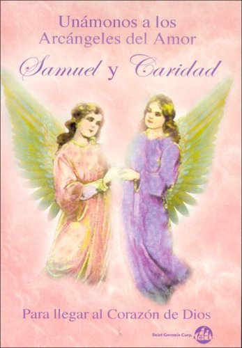 Descargar Libro Unamonos a Los Arcangeles del Amor Samuel y Caridad de Unknown