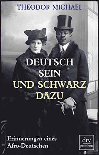 Deutsch sein und schwarz dazu: Erinnerungen eines Afro-Deutschen